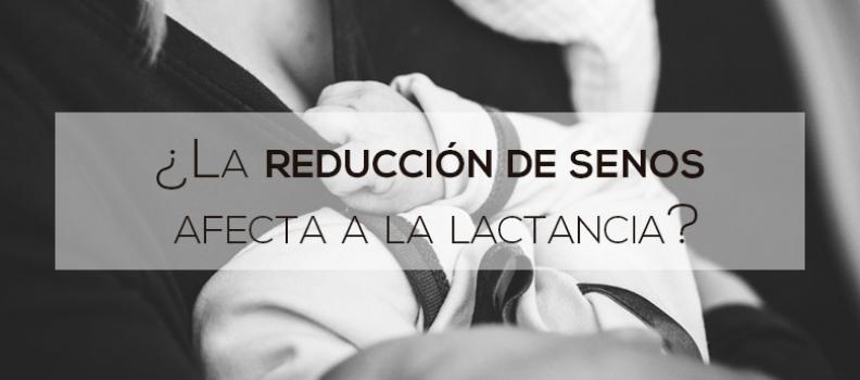 ¿La reducción de senos afecta a la lactancia?