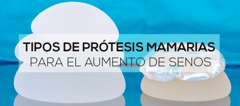 Tipos de prótesis mamarias para el aumento de senos