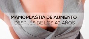Mamoplastia de aumento después de los 40 años